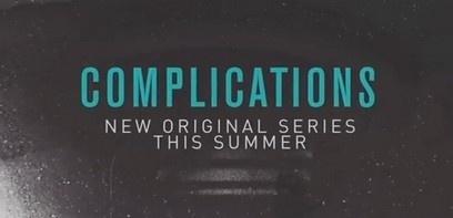 Un trailer pour la série Complications