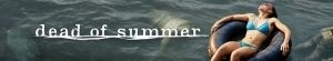 Dead of Summer- Seriesaddict