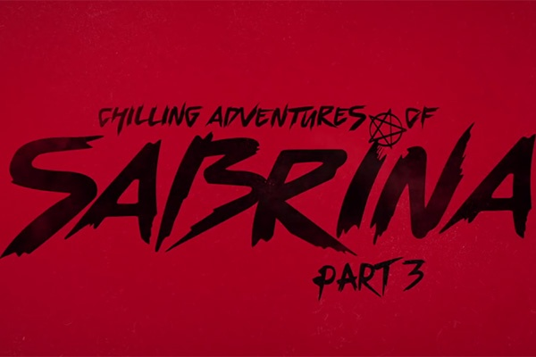 Chilling Adventures Of Sabrina - Annonce date Part 3